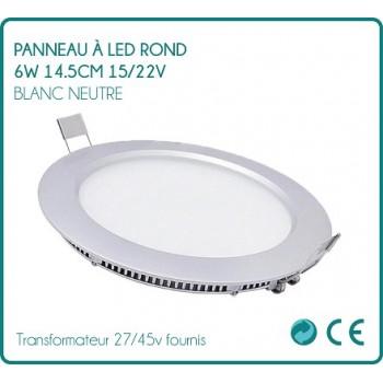 Panneau à LED rond 9w Blanc Neutre 14.5cm  27/45v