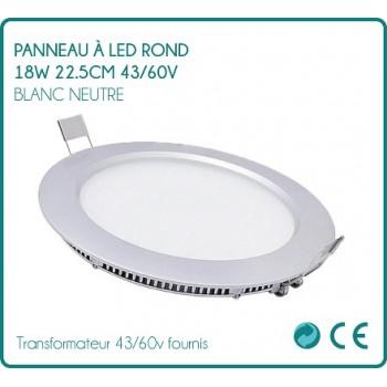Panneau à LED rond 18w Blanc Neutre 22.5cm 43/60v